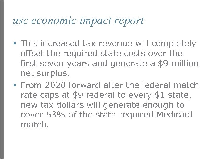 usc economic impact report § This increased tax revenue will completely offset the required