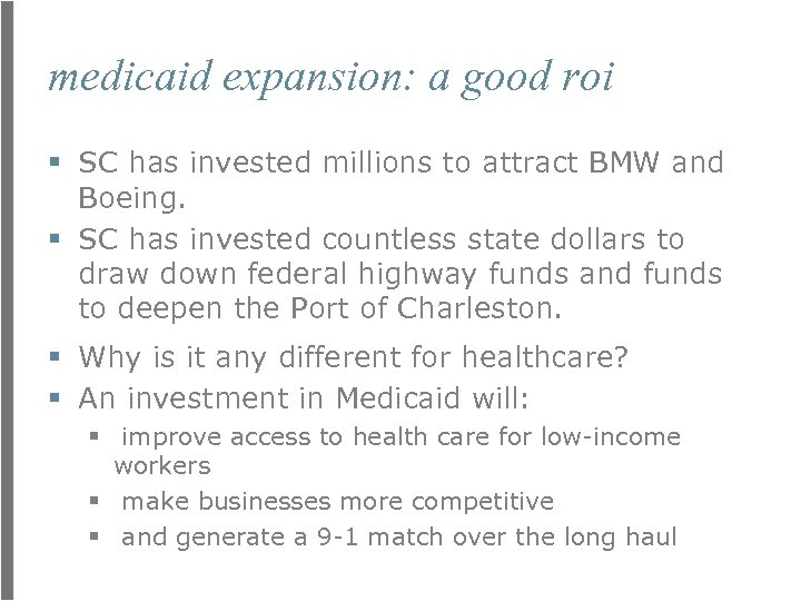 medicaid expansion: a good roi § SC has invested millions to attract BMW and