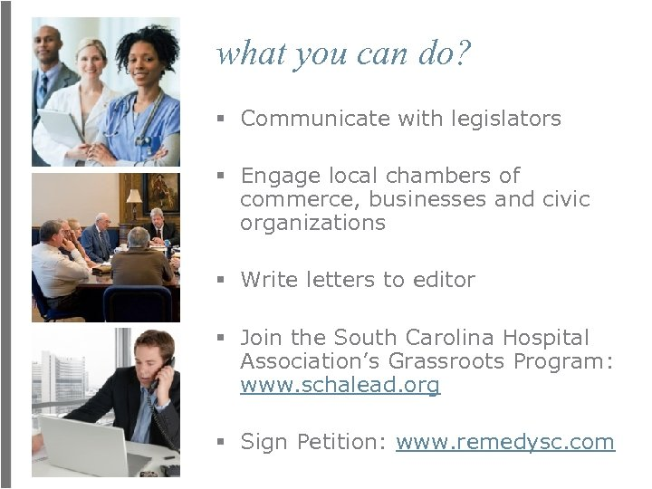 what you can do? § Communicate with legislators § Engage local chambers of commerce,