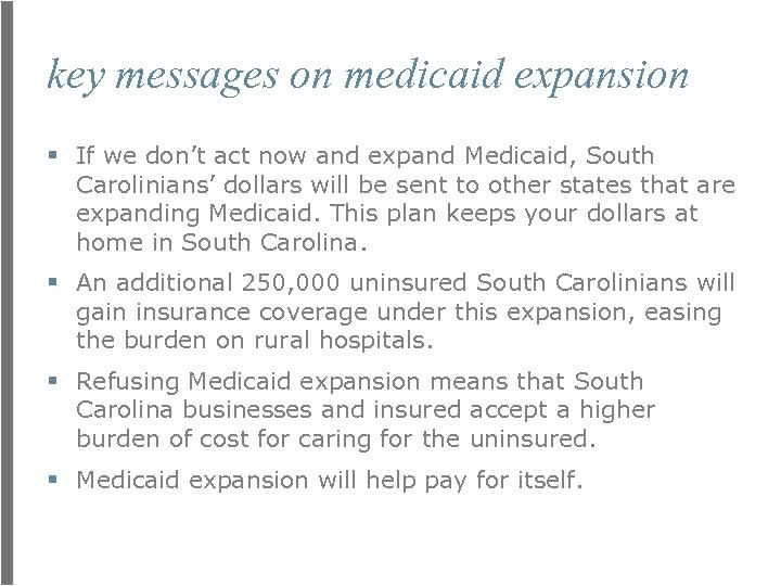 key messages on medicaid expansion § If we don't act now and expand Medicaid,