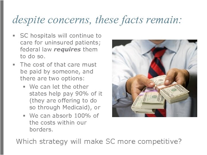 despite concerns, these facts remain: § SC hospitals will continue to care for uninsured