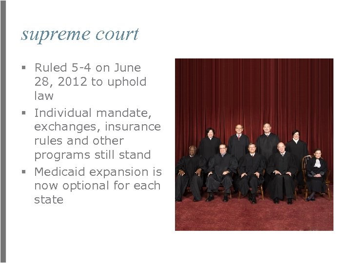 supreme court § Ruled 5 -4 on June 28, 2012 to uphold law §