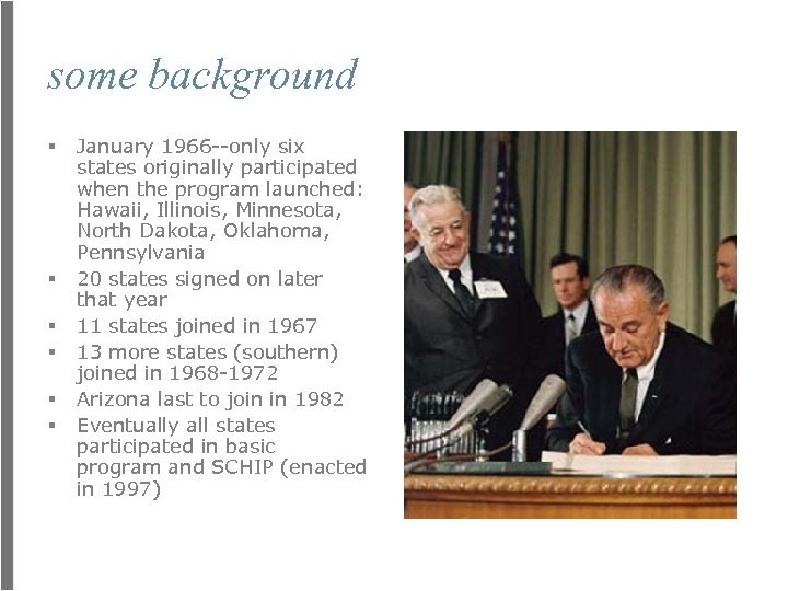 some background § § § January 1966 --only six states originally participated when the