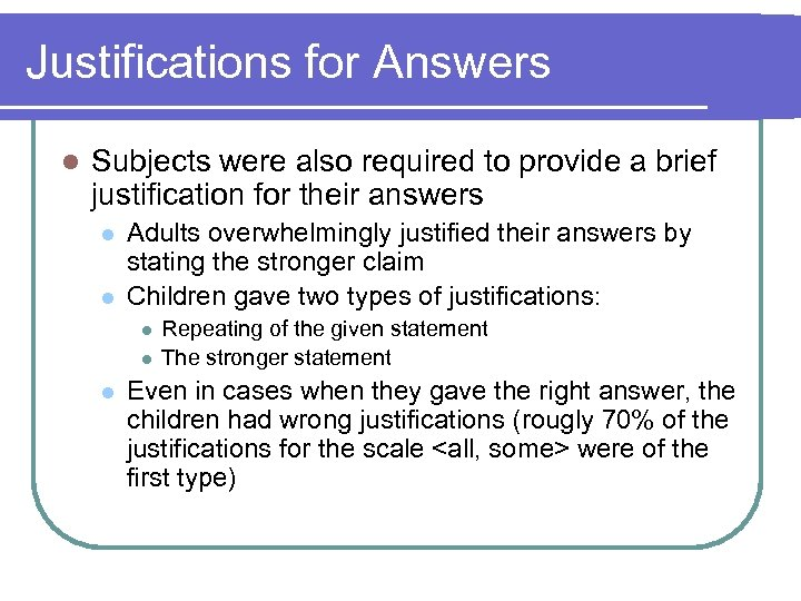 Justifications for Answers l Subjects were also required to provide a brief justification for