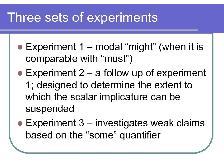 """Three sets of experiments l Experiment 1 – modal """"might"""" (when it is comparable"""