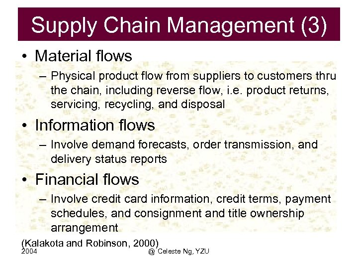 Supply Chain Management (3) • Material flows – Physical product flow from suppliers to