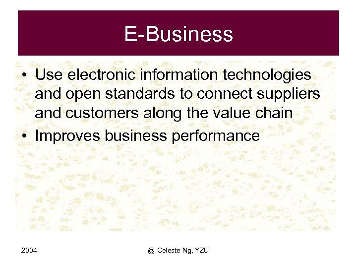 E-Business • Use electronic information technologies and open standards to connect suppliers and customers
