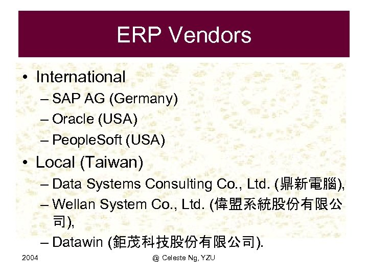ERP Vendors • International – SAP AG (Germany) – Oracle (USA) – People. Soft
