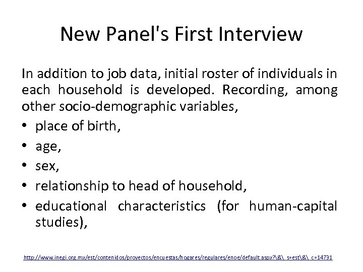 New Panel's First Interview In addition to job data, initial roster of individuals in