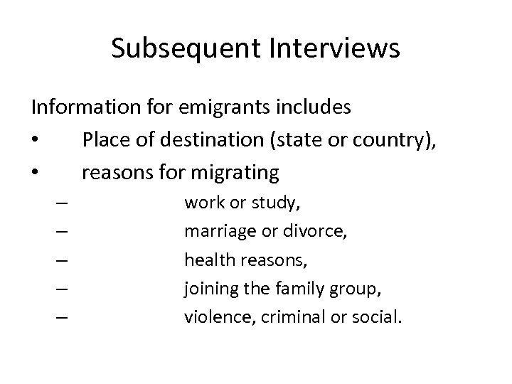 Subsequent Interviews Information for emigrants includes • Place of destination (state or country), •