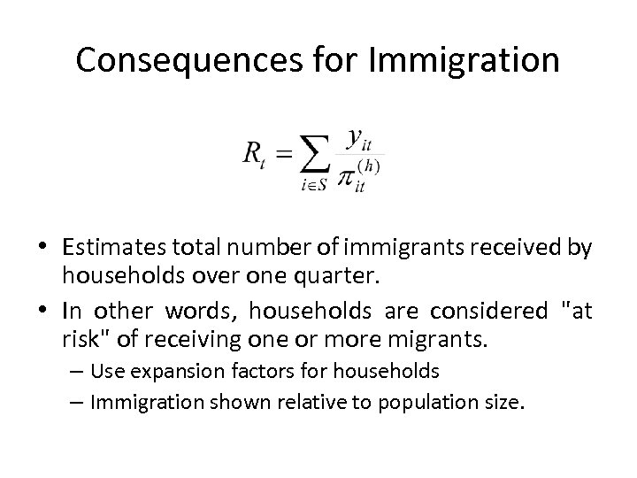 Consequences for Immigration • Estimates total number of immigrants received by households over one