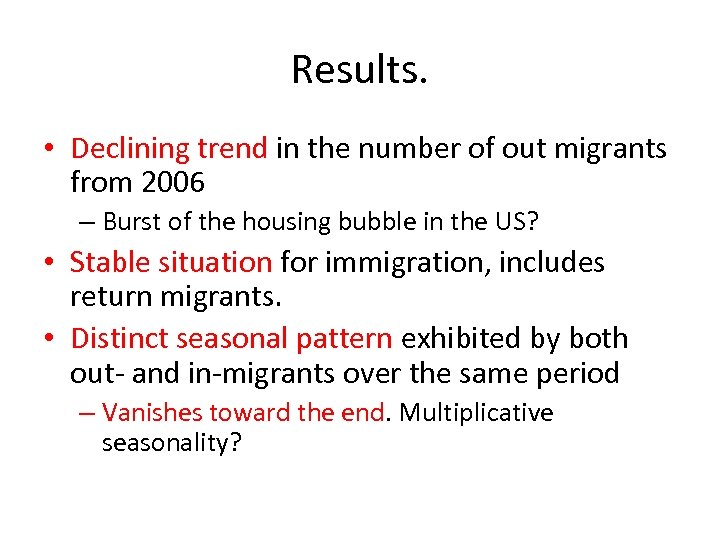 Results. • Declining trend in the number of out migrants from 2006 – Burst