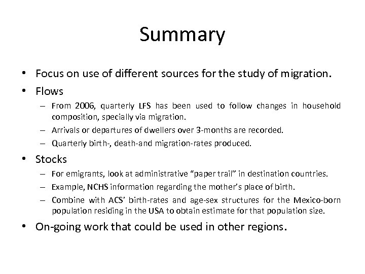 Summary • Focus on use of different sources for the study of migration. •