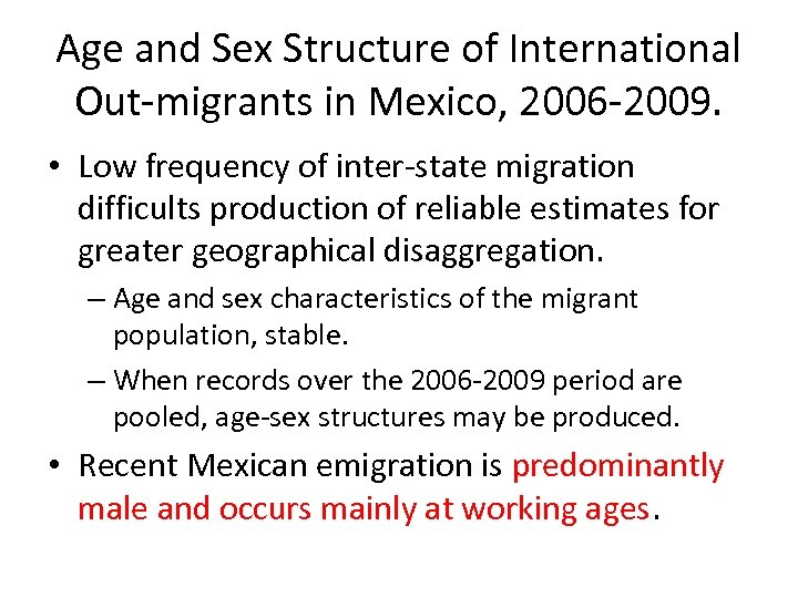 Age and Sex Structure of International Out-migrants in Mexico, 2006 -2009. • Low frequency
