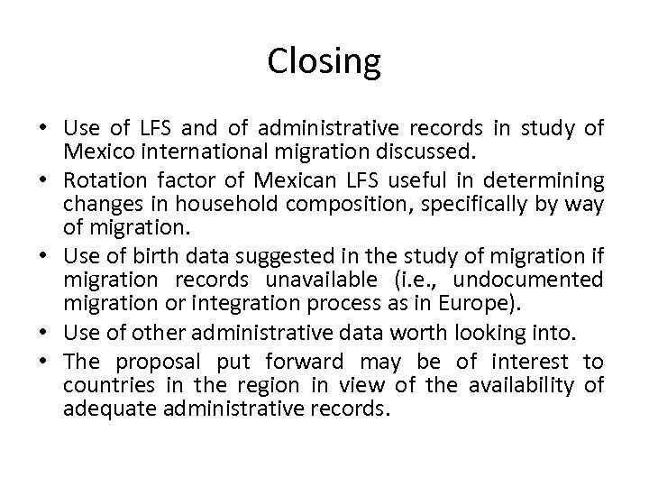 Closing • Use of LFS and of administrative records in study of Mexico international