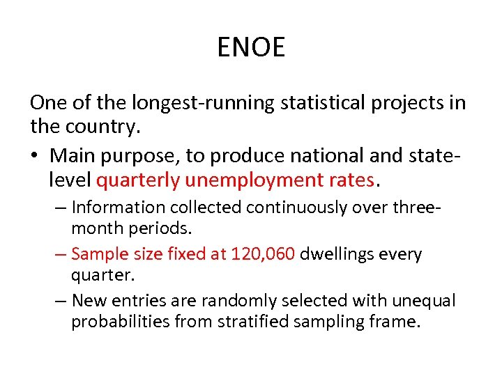 ENOE One of the longest-running statistical projects in the country. • Main purpose, to