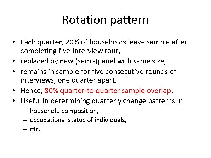 Rotation pattern • Each quarter, 20% of households leave sample after completing five-interview tour,