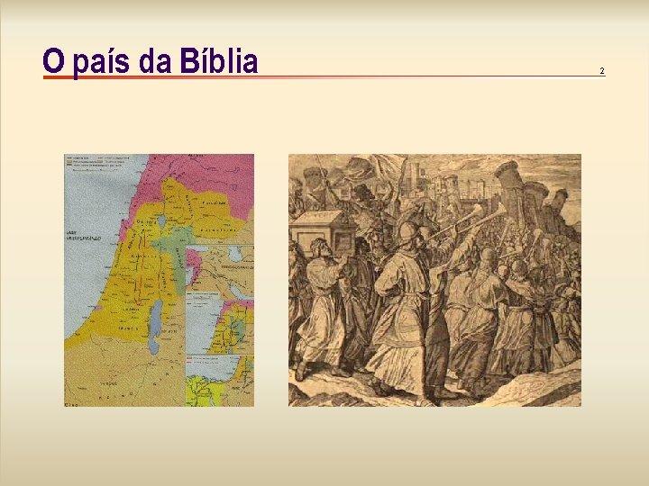 O país da Bíblia 2