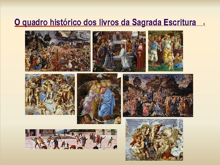 O quadro histórico dos livros da Sagrada Escritura 4