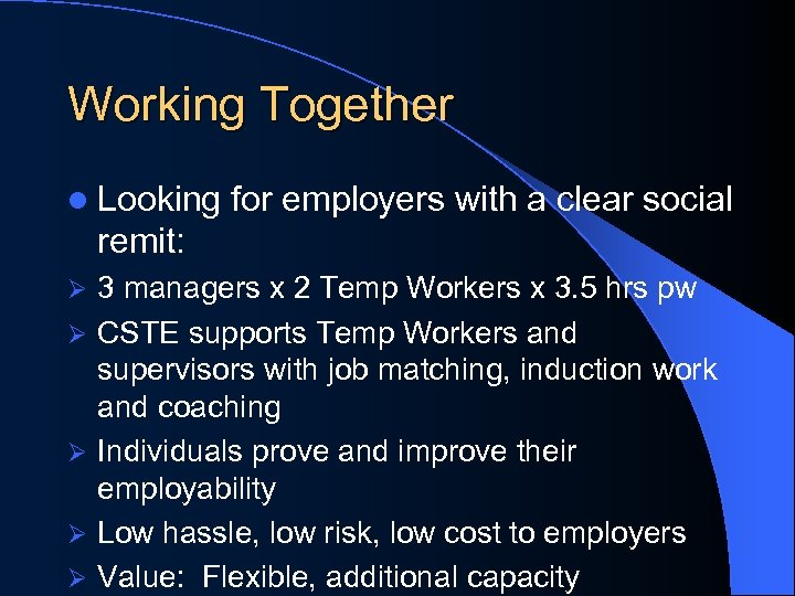 Working Together l Looking for employers with a clear social remit: Ø Ø Ø
