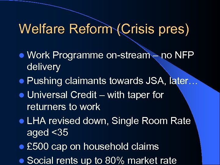 Welfare Reform (Crisis pres) l Work Programme on-stream – no NFP delivery l Pushing