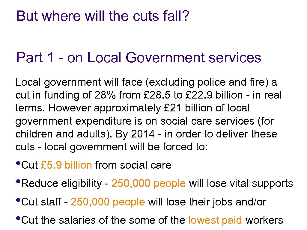 But where will the cuts fall? Part 1 - on Local Government services Local