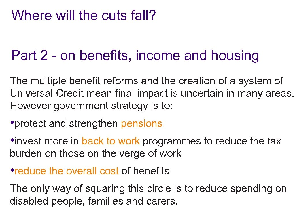 Where will the cuts fall? Part 2 - on benefits, income and housing The
