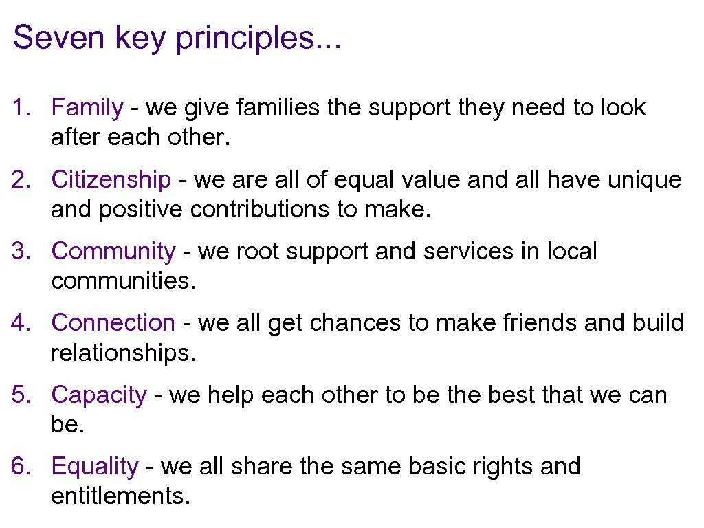 Seven key principles. . . 1. Family - we give families the support they