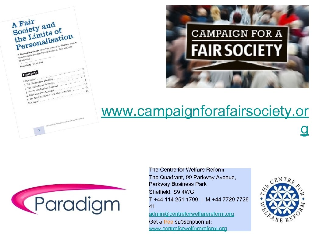 www. campaignforafairsociety. or g The Centre for Welfare Reform The Quadrant, 99 Parkway Avenue,