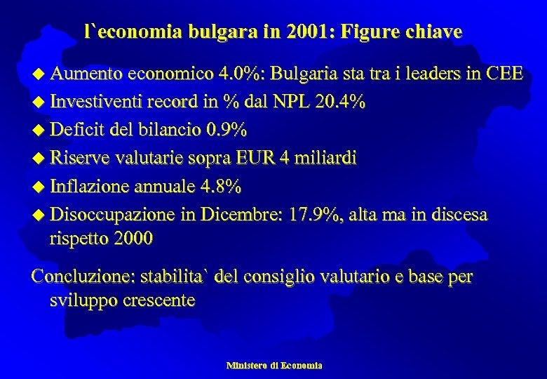 l`economia bulgara in 2001: Figure chiave u Aumento economico 4. 0%: Bulgaria sta tra