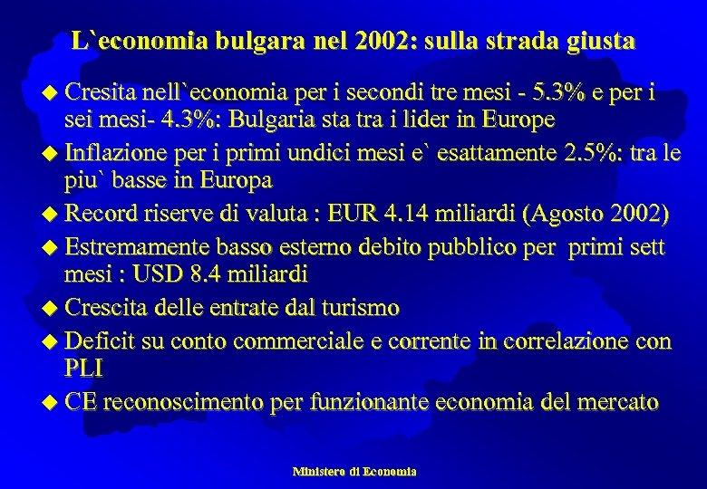 L`economia bulgara nel 2002: sulla strada giusta u Cresita nell`economia per i secondi tre