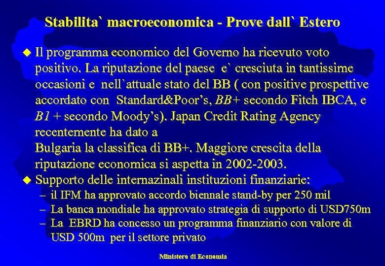 Stabilita` macroeconomica - Prove dall` Estero u Il programma economico del Governo ha ricevuto