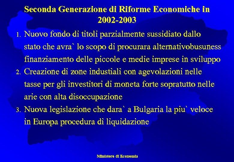 Seconda Generazione di Riforme Economiche in 2002 -2003 1. 2. 3. Nuovo fondo di