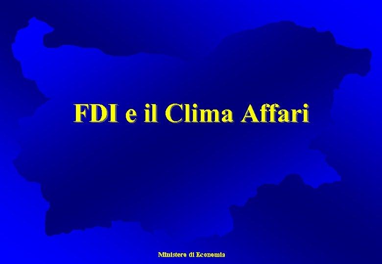 FDI e il Clima Affari Ministero di Economia
