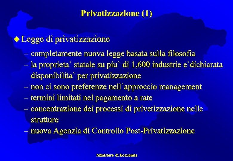 Privatizzazione (1) u Legge di privatizzazione – completamente nuova legge basata sulla filosofia –