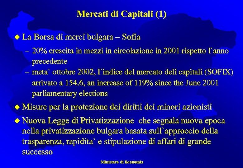 Mercati di Capitali (1) u La Borsa di merci bulgara – Sofia – 20%