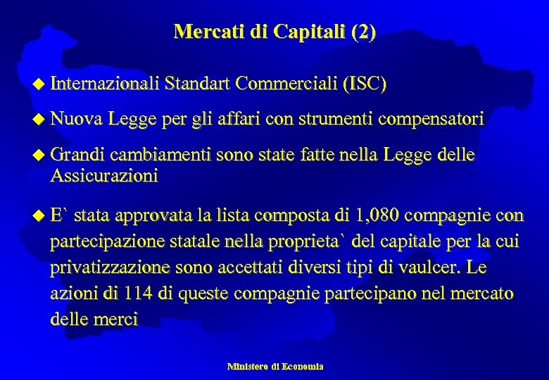 Mercati di Capitali (2) u Internazionali Standart Commerciali (ISC) u Nuova Legge per gli