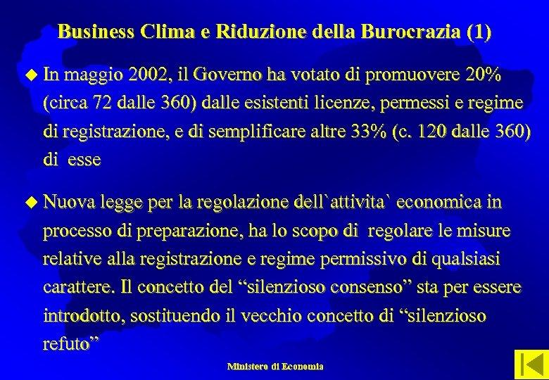 Business Clima e Riduzione della Burocrazia (1) u In maggio 2002, il Governo ha