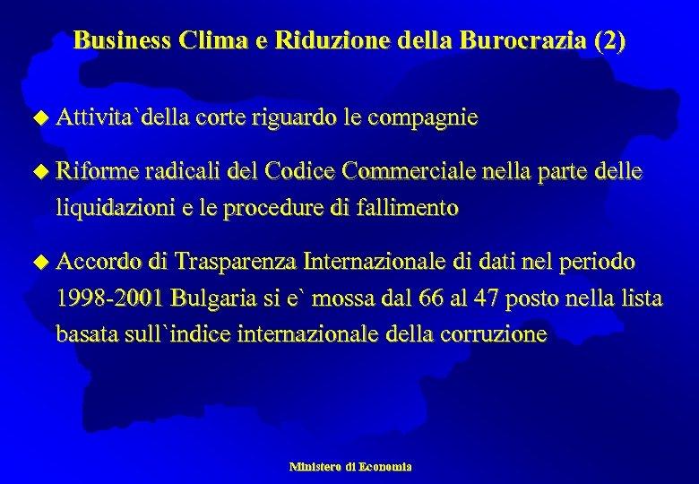 Business Clima e Riduzione della Burocrazia (2) u Attivita`della corte riguardo le compagnie u