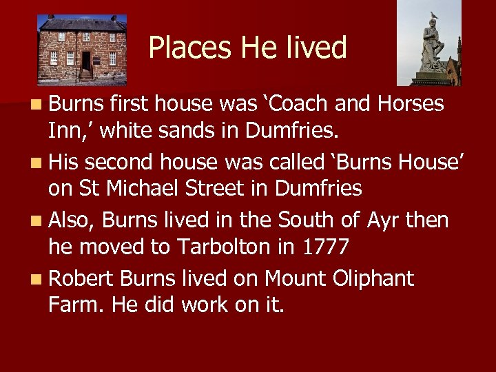 Places He lived n Burns first house was 'Coach and Horses Inn, ' white