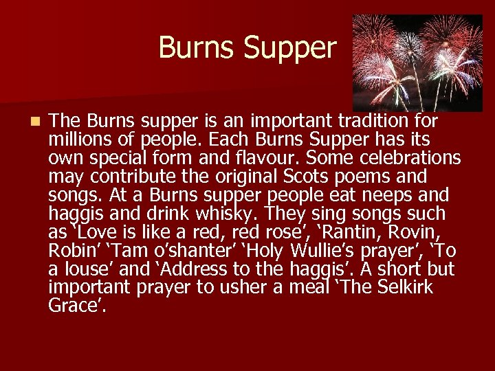 Burns Supper n The Burns supper is an important tradition for millions of people.