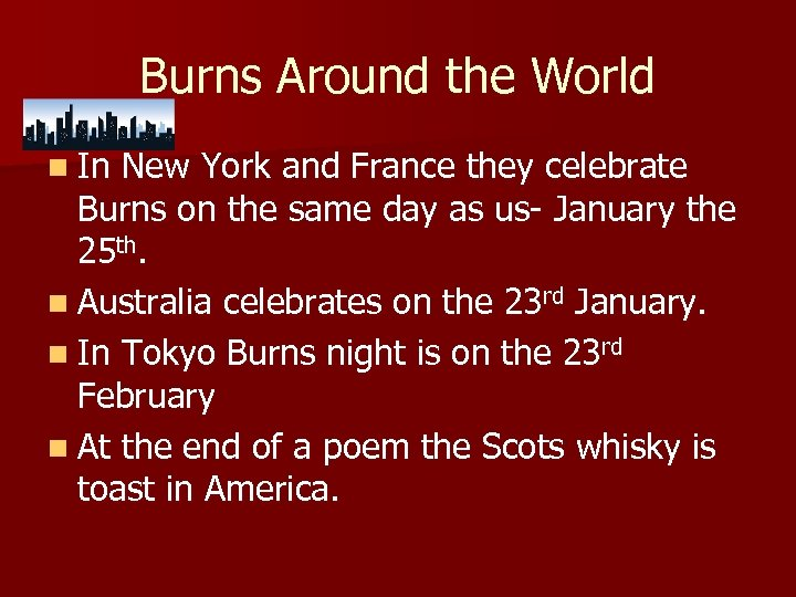 Burns Around the World n In New York and France they celebrate Burns on