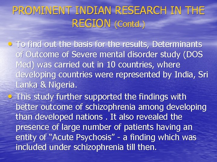 PROMINENT INDIAN RESEARCH IN THE REGION (Contd. ) • To find out the basis