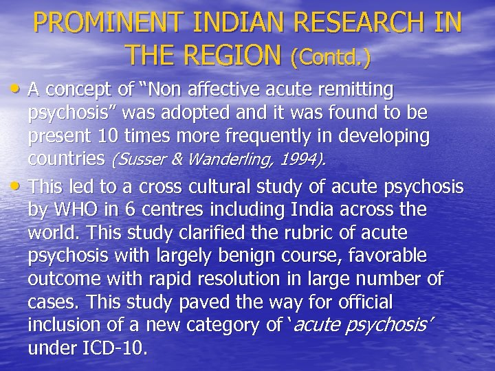 """PROMINENT INDIAN RESEARCH IN THE REGION (Contd. ) • A concept of """"Non affective"""