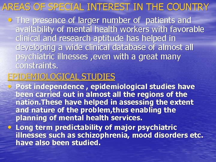 AREAS OF SPECIAL INTEREST IN THE COUNTRY • The presence of larger number of
