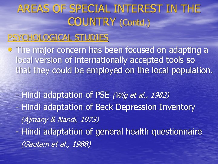 AREAS OF SPECIAL INTEREST IN THE COUNTRY (Contd. ) PSYCHOLOGICAL STUDIES • The major