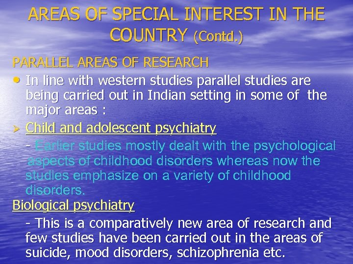 AREAS OF SPECIAL INTEREST IN THE COUNTRY (Contd. ) PARALLEL AREAS OF RESEARCH •