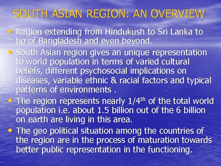 SOUTH ASIAN REGION: AN OVERVIEW • Region extending from Hindukush to Sri Lanka to
