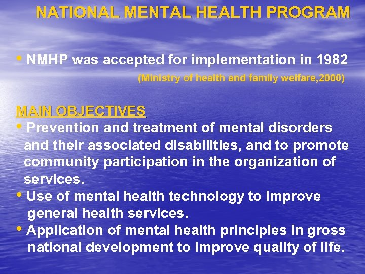 NATIONAL MENTAL HEALTH PROGRAM • NMHP was accepted for implementation in 1982 (Ministry of