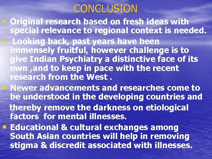 CONCLUSION • Original research based on fresh ideas with • • • special relevance